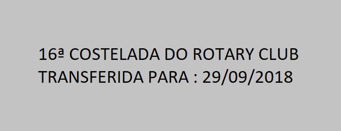 16ª COSTELADA DO ROTARY CLUB - TRANSFERIDA PARA 29/09/2018